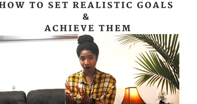 How To Set REALISTIC Goals & Achieve Them