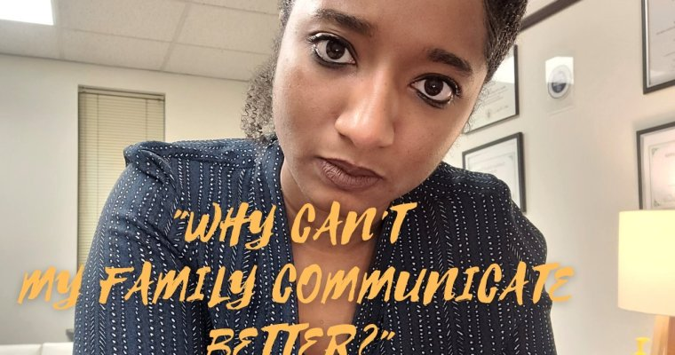 """Watch """"Cluster C -""""Why Can't My Family Communicate Better?"""" 3 Possible Reasons 