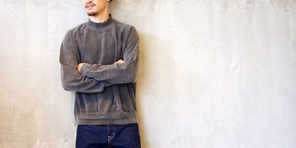 風合い-SULFER DYED MOCK NECK SWEAT-
