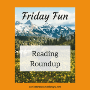 Friday Fun: Reading Roundup on Essential Oils