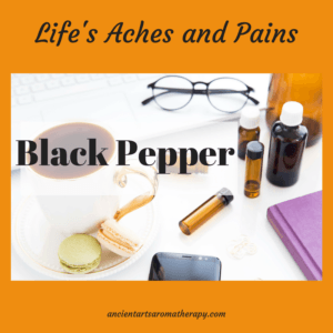 Life's Aches and Pains- Black Pepper