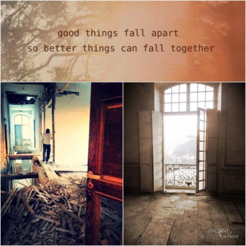 Good Things Fall Apart so Better Things can Fall Together copy