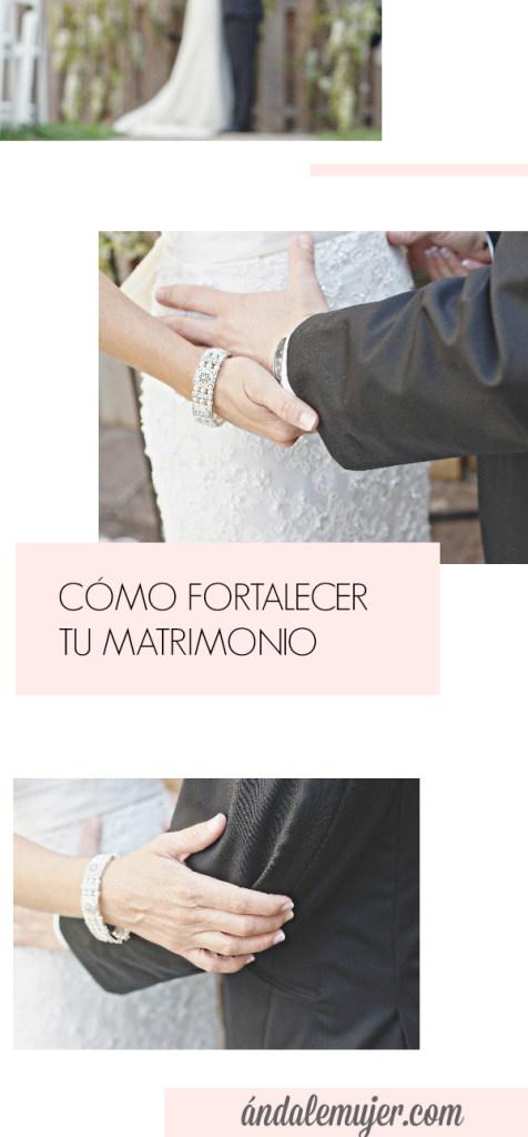 Cómo fortalecer tu matrimonio - ándalemujer.com