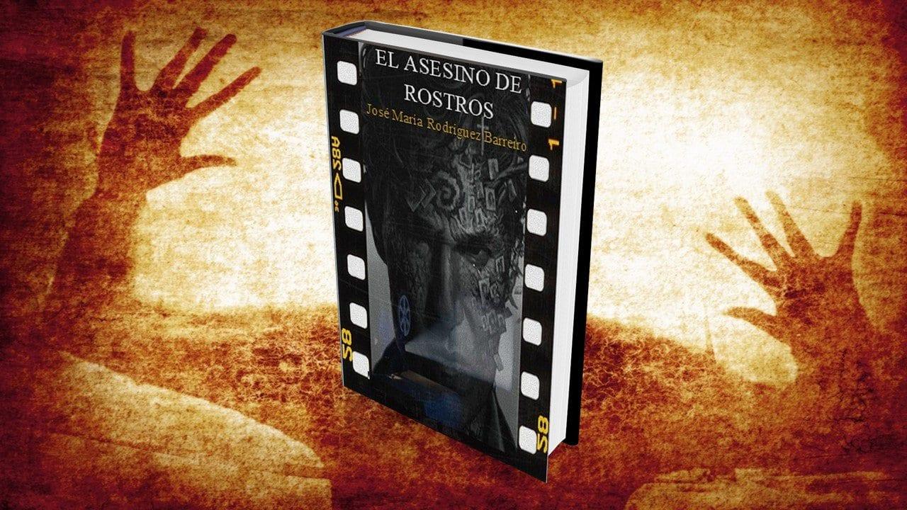 Jose Rodriguez Barreiro El asesino de rostros