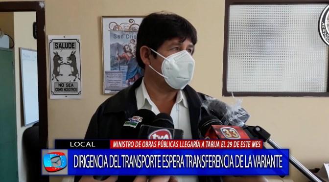 Anuncian el arribo del Ministro Arias a Tarija por variante Canaletas-Entre Ríos