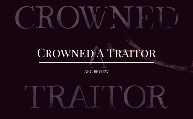 Crowned a Traitor