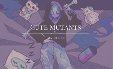 Cute Mutants