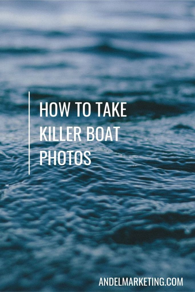 Learn how to take killer photos of your boat. #boat Boatbroker #photography #marketing