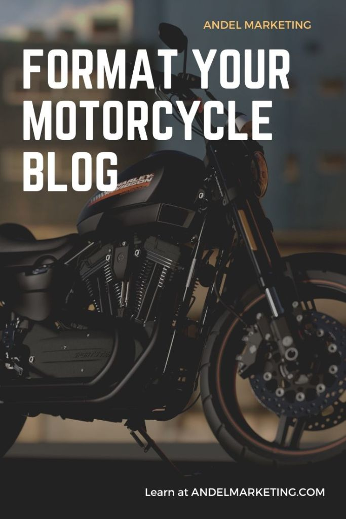 Formatting your blog can increase your website traffic and reader engagement. #motorcycle #motorcycleblog #blogging #contentmarketing