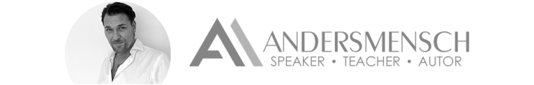 ANDERSMENSCH – SPEAKER • TEACHER • AUTOR