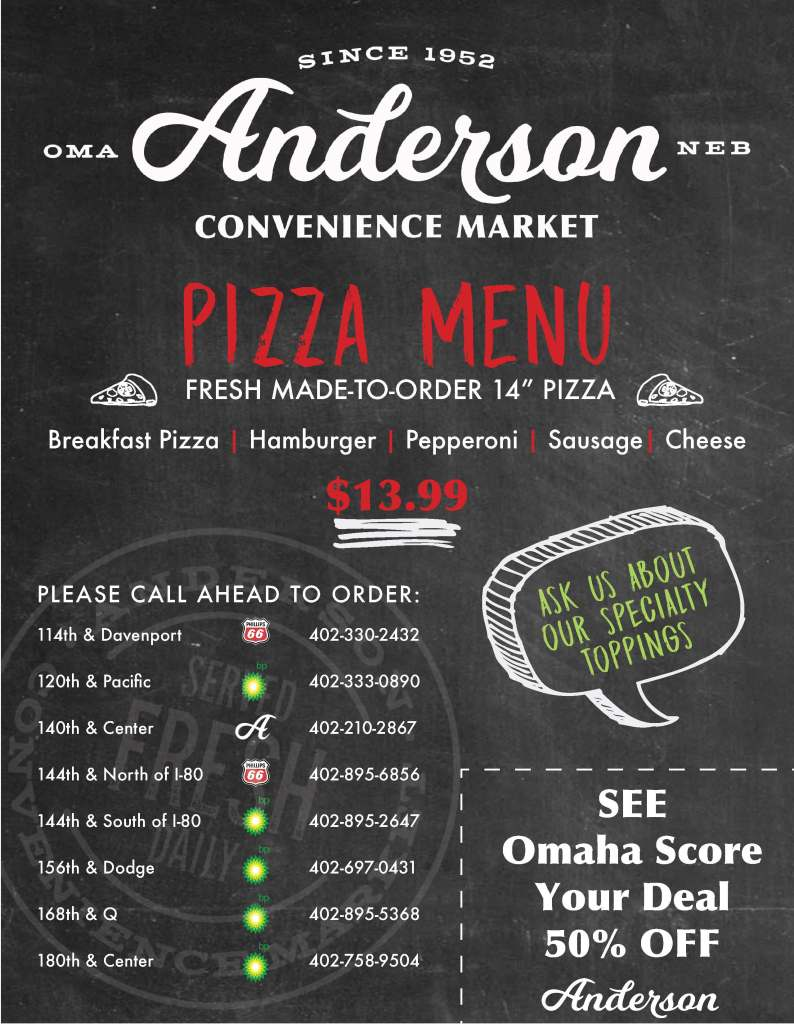 "Anderson Convenience Market Menu.  Fresh Made-to-order 14"" PIzza.  Breakfast, Hamburger, Pepperoni, Sausage, and Cheese.  $13.99 each.  Call ahead to order!"