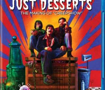 JUST DESSERTS: THE MAKING OF CREEPSHOW hits BLU-RAY on July 12th 7