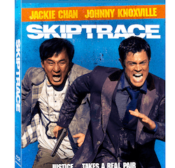 Skiptrace Starring Jackie Chan and Johnny Knoxville Arrives On Blu-ray, DVD, & Digital HD 10/25 15