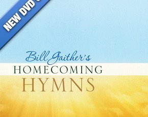 BILL GAITHER'S HOMECOMING HYMNS 13