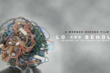 LO AND BEHOLD: REVERIES OF THE CONNECTED WORLD 27