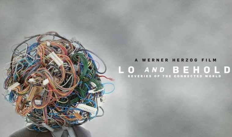 LO AND BEHOLD: REVERIES OF THE CONNECTED WORLD 3