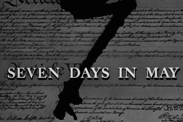 SEVEN DAYS IN MAY 7