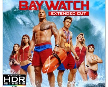 BAYWATCH- extended version comes to 4K Ultra HD and Blu-ray August 29th and Digital HD August 15th 7
