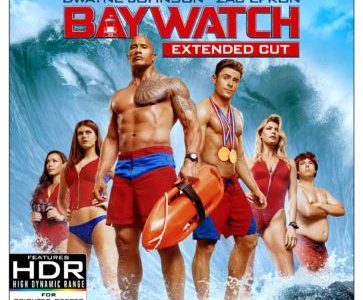 BAYWATCH- extended version comes to 4K Ultra HD and Blu-ray August 29th and Digital HD August 15th 15