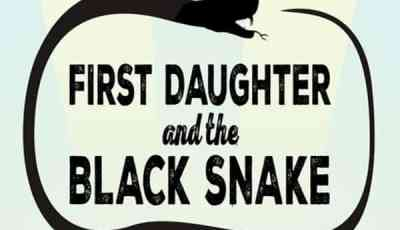 FIRST DAUGHTER AND THE BLACK SNAKE 12