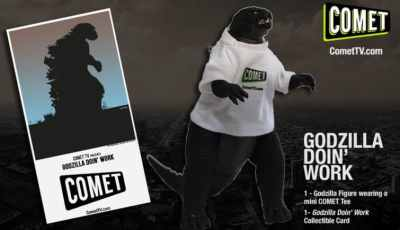 GODZILLA IS DOIN' WORK AT COMET TV! ENTER TO WIN HIM! 2