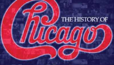 CHICAGO: NOW MORE THAN EVER: THE HISTORY OF CHICAGO 12