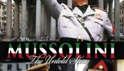 MUSSOLINI: THE UNTOLD STORY 5