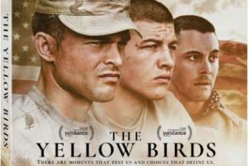The Yellow Birds arrives on Blu-ray™ (plus Digital), DVD, and Digital August 14 15