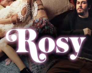 """ROSY"" lands a new trailer and poster! 15"