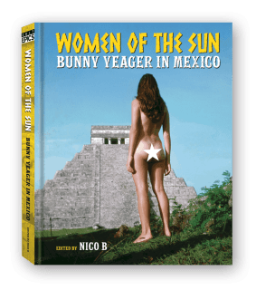 WOMEN OF THE SUN: BUNNY YEAGER IN MEXICO: The Kickstarter is Live Now! 2