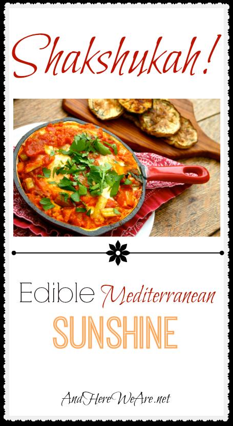 Shakshukah! Edible Mediterranean Sunshine
