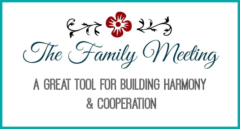 The Family Meeting A Great Tool for Building Harmony & Cooperation