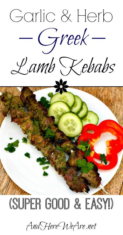 Garlic & Herb Greek Lamb Kebabs  And Here We Are...