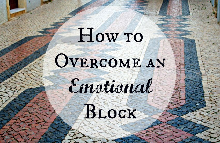 How to Overcome an Emotional Block