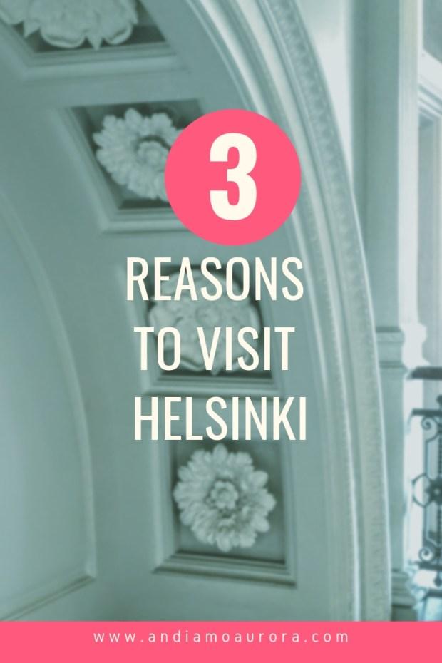 3 reasons to visit helsinki, finland