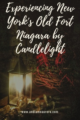 experiencing old fort niagara by candlelight | andiamo aurora | Each December, Old Fort Niagara is decked in festive evergreens and illuminated for Castle by Candlelight . Don't miss this Buffalo Niagara holiday event.