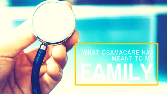 What Obamacare Has Meant for My Family