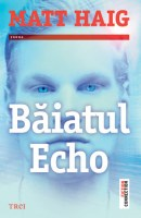 "Coperta volumului ""Băiatul Echo"" de Matt Haig"