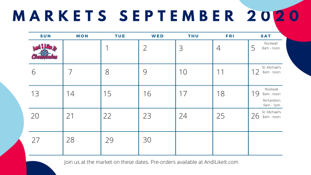 September 2020 calendar of events that And I Like it will be attending the Rockwall, Saint Michaels, and Richardson Farmers Markets