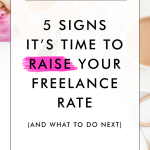 5 Signs It's Time to Raise Your Freelance Rate (and what to do next)