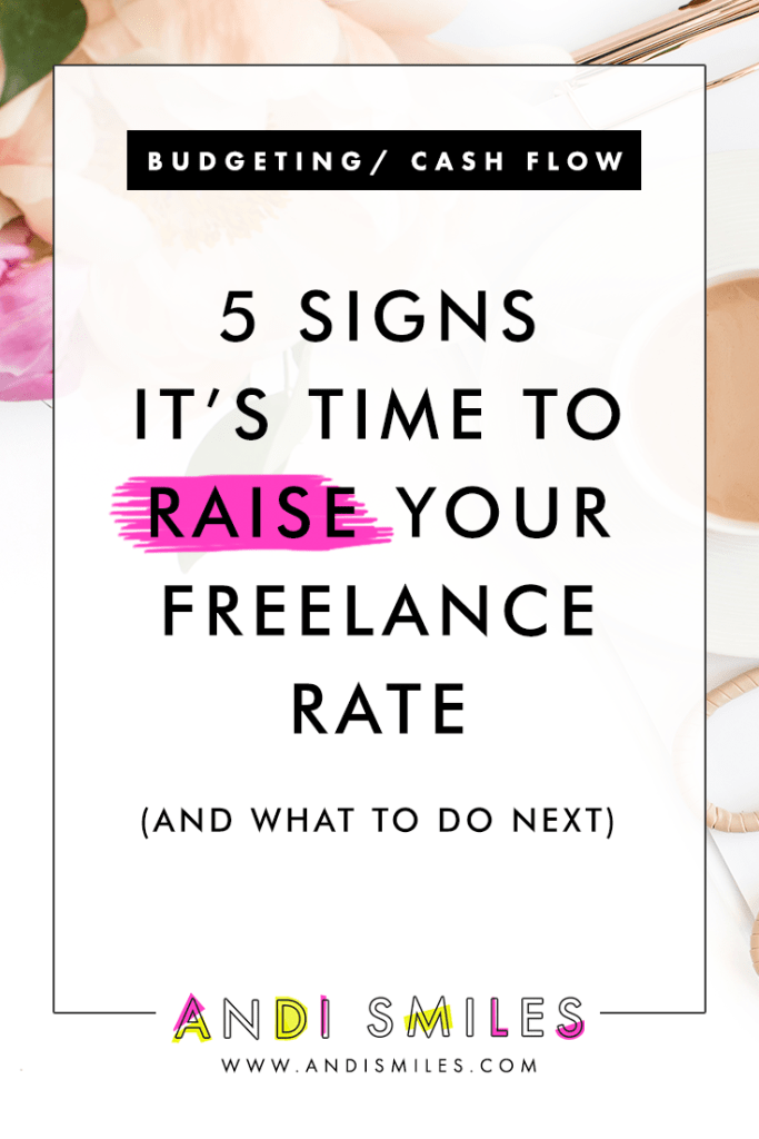 Click through to learn 5 Signs It's Time to Raise Your Freelance Rate (and what to do next) #freelance #entrepreneur