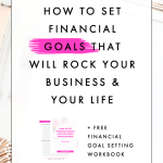 How to Set Financial Goals that Will Rock Your Business & Your Life