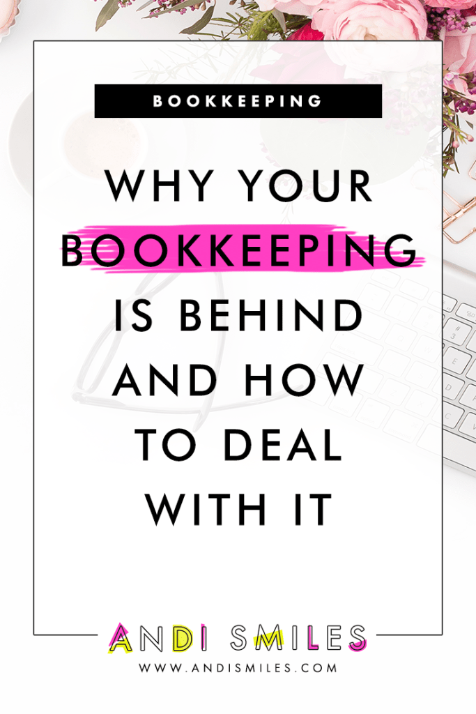 Click through to learn Why Your Bookkeeping Is Behind and How to Deal With It #bookkeeping #entrepreneur