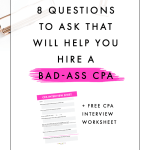 8 Questions To Ask that will Help You Hire a Bad-Ass CPA