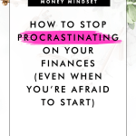 How to Stop Procrastinating on Your Finances