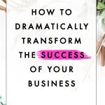 How To Dramatically Transform The Success Of Your Business