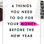 6 Things You Need to Do for Your Money Before the New Year