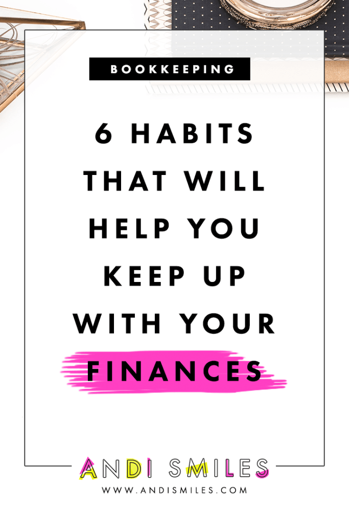 6 Habits That Will Help You Keep Up with Your Finances