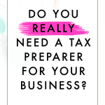 Do You REALLY Need a Tax Preparer for Your Business?