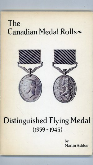 The Canadian Medal Rolls ~ Distinguished Flying Medal (1939-1945)